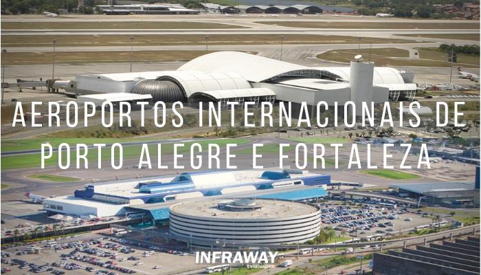 Concessão dos Aeroportos Internacionais de Porto Alegre e Fortaleza