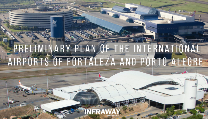 Preliminary Plan of the International Airports of Fortaleza and Porto Alegre