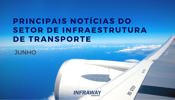 46a804f9e Principais Notícias do Setor de Infraestrutura de Transporte - INFRAWAY